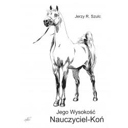 Jego Wysokość Nauczyciel-Koń(e-book)