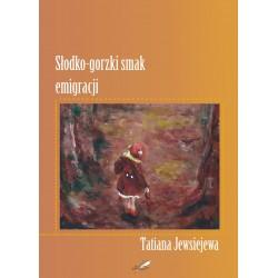 Słodko-gorzki smak emigracji (e-book)